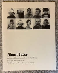 About Faces: Historic and Contemporary Issues in Type Design, January 6 - February 18, 1993, The Houghton Library, Harvard University