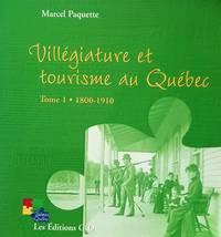 image of Villégiature et tourisme au Québec. Tome1 : 1800-1910