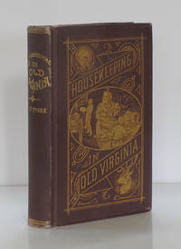 Housekeeping in Old Virginia. Containing Contributions from Two Hundred and Fifty of Virginia