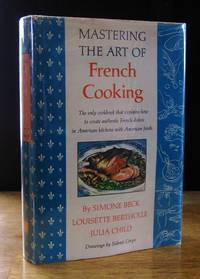 Mastering the Art of French Cooking  (First Printing, August, 1961)