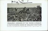 Vaquero: Genesis of the Texas Cowboy by  William D Wittliff - Paperback - Signed - 1972 - from Bookmarc's (SKU: EC9500BB)