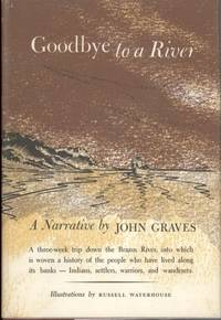 Goodbye to a River by  John Graves - first printing - 1960 - from Books Northwest and Biblio.com