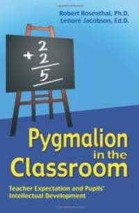 Pygmalion in the Classroom: Teacher Expectation and Pupils' Intellectual Development