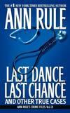 image of Last Dance, Last Chance (Ann Rule's Crime Files)