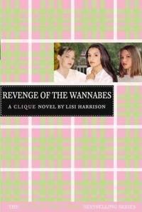 Revenge of the Wannabes: A Clique Novel