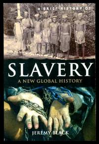 image of A BRIEF HISTORY OF SLAVERY - A New Global History