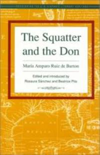 The Squatter and the Don (Recovering the U.S. Hispanic Literary Heritage)