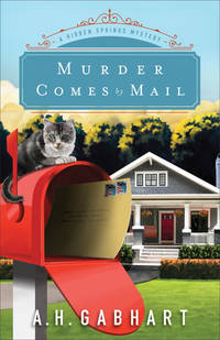 Murder Comes by Mail (The Hidden Springs Mysteries)
