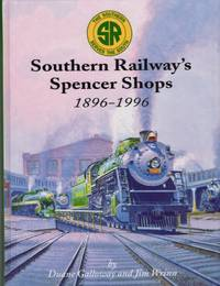 Southern Railway's Spencer Shops 1896-1996