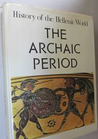Archaic Period History of the Hellenic World; (1100-479 B.C.)