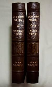 Woodrow Wilson: American Prophet and World Prophet [Easton Press - 2 Volume Set]