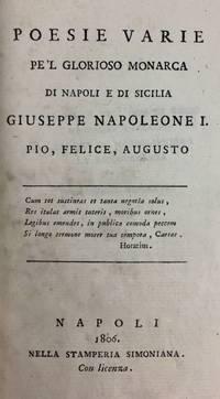 [Rossetti, Gabriele] Poesie Varie Pe'l Glorioso Monarca di napoli e di Sicilia Giuseppe Napaoleone I. Pio, Felice, Augusto- 1806, His First Book of Poems
