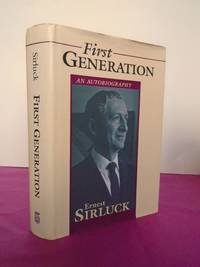 FIRST GENERATION AN AUTOBIOGRAPHY [Inscribed By the author]