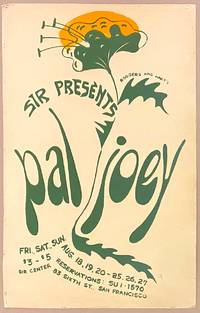 image of S.I.R. presents Rodgers & Hart's Pal Joey [poster] SIR Center, Fri-Sun, August 18-20 & 25-27