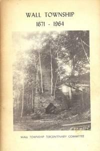 WALL TOWNSHIP: 1671-1964