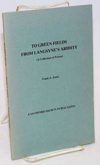 To Green Fields from Langsyne\'s Aridity (A collection of Poems)