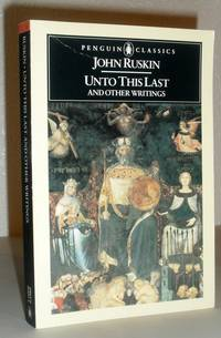 Unto This Last and Other Writings