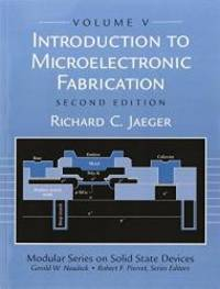 Introduction to Microelectronic Fabrication: Volume 5 of Modular Series on Solid State Devices (2nd Edition) by Richard C. Jaeger - Paperback - 2001-03-06 - from Books Express (SKU: 0201444941)