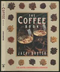 The Coffee Book (The Coffee Connoisseur's Cookbook)