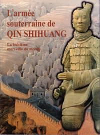 L'armée souterraine de Qin Shihuang.  La huitième merveille du monde