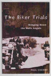 The Biker Trials : Bringing Down the Hells Angels