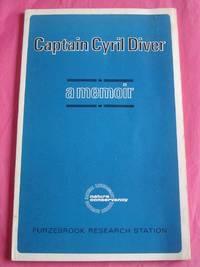 CAPTAIN CYRIL DIVER (1892-1969) A Memoir