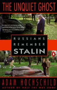 The Unquiet Ghost : Russians Remember Stalin