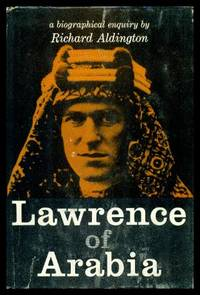 LAWRENCE OF ARABIA - A Biographical Enquiry