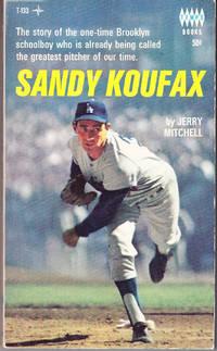 Sandy Koufax by  Jerry Mitchell - Paperback - 1st Printing - 1966 - from John Thompson (SKU: 21084)