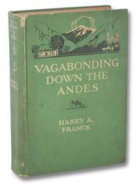 Vagabonding Down the Andes: Being the Narrative of a Journey, Chiefly Afoot, from Panama to Buenos Aires