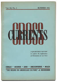 """CROSS CURRENTS : A QUARTERLY REVIEW TO EXPLORE THE IMPLICATIONS OF CHRISTIANITY FOR OUR TIMES : Vol. XI, No. 3 : SUMMER 1961 [featuring cover article, """"The Negro in American Culture - A Discussion""""]"""