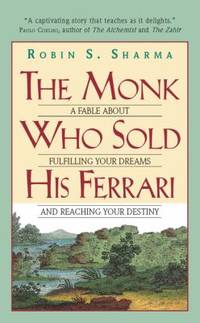image of The Monk Who Sold His Ferrari: A Fable About Fulfilling Your Dreams And Reaching Your Destiny