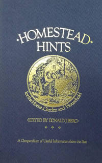 image of Homestead Hints:  A Compendium of Useful Information from the Past for the  Home, Garden and Household