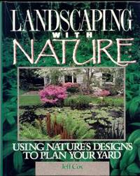Landscaping With Nature. Using Nature's Design to Plan Your Yard.