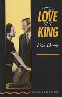 The Love of a King [Stage 2 Oxford Bookworms 2]