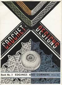 Crochet Designs.  Book No. 3  Edgings and Corners