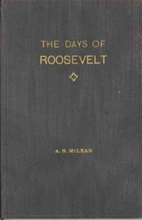 THE DAYS OF ROOSEVELT