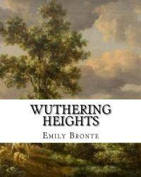 image of Wuthering Heights: An Emily Bronte Classic Novel (Emily Bronte Novels)