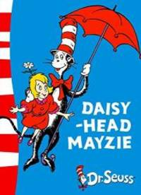 Daisy-head Mayzie by Dr Seuss - Paperback - 2005-07-04 - from Books Express and Biblio.com