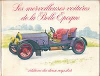 image of Les Merveilteuses Voitures De La Belle Epogue or the Cars of the Beautiful  Merveilteuses Epogue