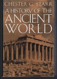 A History of the Ancient World by  Chester G Starr - Hardcover - 1991 - from Turn-The-Page Books and Biblio.com