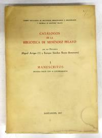 Catálogos de la Biblioteca de Menéndez Pelayo. I. Manuscritos