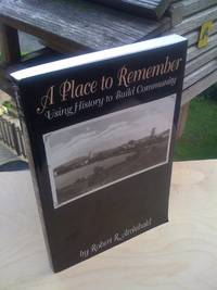 A Place to Remember: Using History to Build Community (American Association for State and Local History)