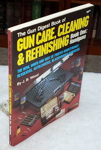 image of The Gun Digest Book of Gun Care, Cleaning & Refinishing, Book One:  Handguns