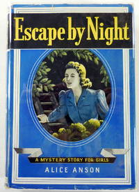 Escape By Night by  Alice Anson - First Edition - 1941 - from Resource Books, LLC and Biblio.com