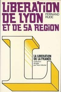 Libération de Lyon et de sa région, préface de Pascal Copeau