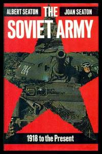 THE SOVIET ARMY - 1918 to the Present