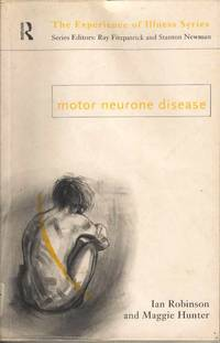 Motor Neurone Disease (The Experience of Illness Series)