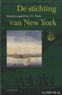 De stichting van New York in juli 1625. Reconstructies en nieuwe gegevens ontleend aan de Van Rappard documenten