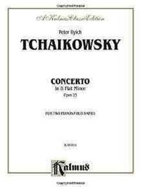 Piano Concerto No. 1 in B-Flat Minor, Op. 23 by Tchaikovsky - from Music by the Score and Biblio.co.uk